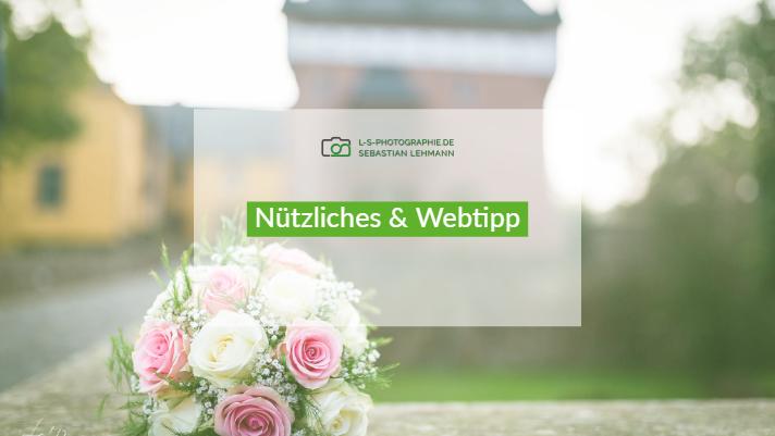 Webtipp zur Hochzeit und Hochzeitsfotografie von Eurem Fotograf Sebastian Lehmann aus Düren